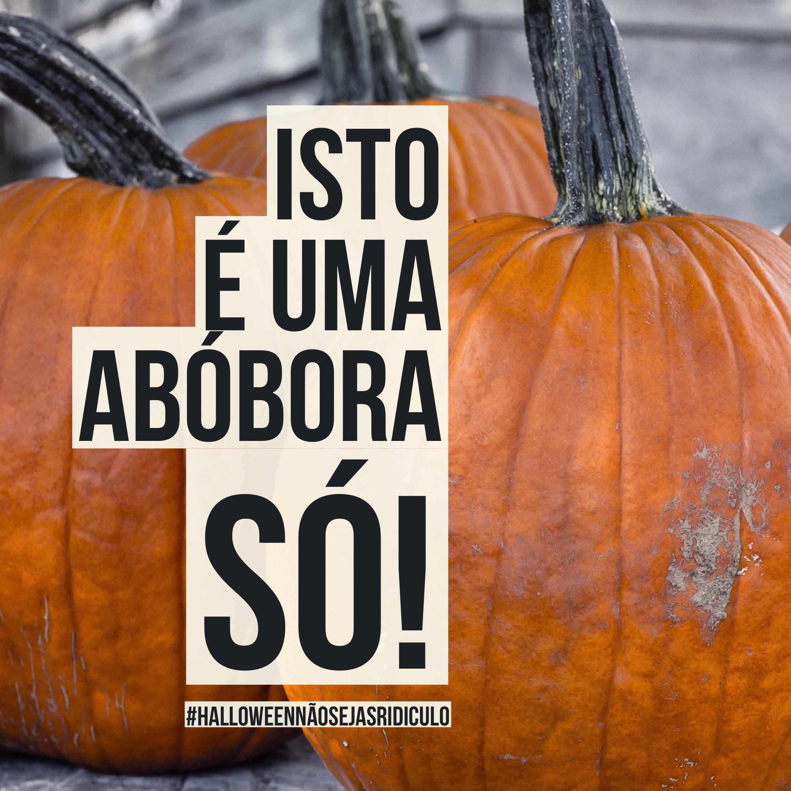 #Halloweennaosejasridiculo